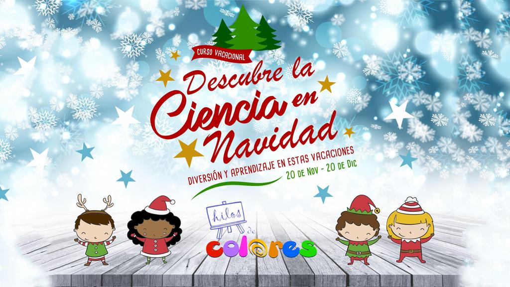 Curso de vacaciones, descubre la ciencia en la navidad en el Jardín infantil Hilos de Colores
